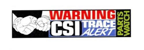 WARNING CSI TRACE ALERT PARTS WATCH