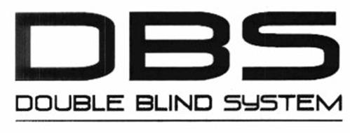 DBS DOUBLE BLIND SYSTEM