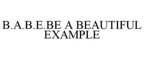B.A.B.E.BE A BEAUTIFUL EXAMPLE