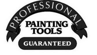 PROFESSIONAL PAINTING TOOLS GUARANTEED