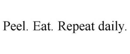 PEEL. EAT. REPEAT DAILY.
