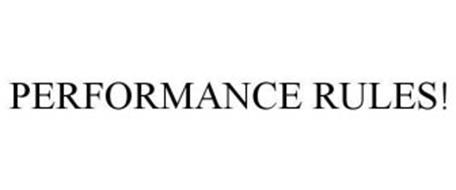 PERFORMANCE RULES!