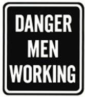 DANGER MEN WORKING