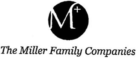 M+ THE MILLER FAMILY COMPANIES