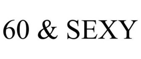 60 & SEXY