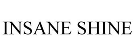 INSANE SHINE