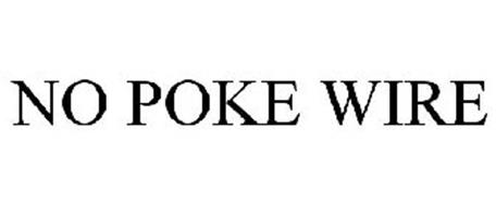 NO POKE WIRE