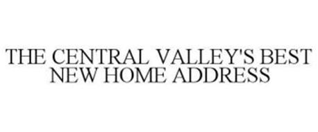 THE CENTRAL VALLEY'S BEST NEW HOME ADDRESS