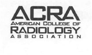 ACRA AMERICAN COLLEGE OF RADIOLOGY ASSOCIATION
