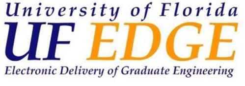 UF EDGE UNIVERSITY OF FLORIDA ELECTRONIC DELIVERY OF GRADUATE ENGINEERING