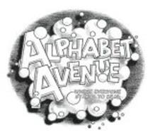 ALPHABET AVENUE WHERE EVERYONE STARTS TOREAD