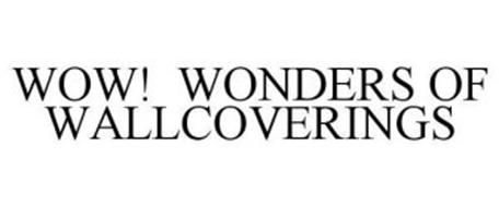 WOW! WONDERS OF WALLCOVERINGS