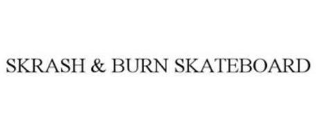 SKRASH & BURN SKATEBOARD
