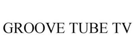 GROOVE TUBE TV