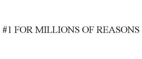 #1 FOR MILLIONS OF REASONS