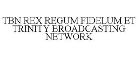 TBN REX REGUM FIDELUM ET TRINITY BROADCASTING NETWORK