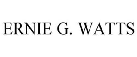 ERNIE G. WATTS