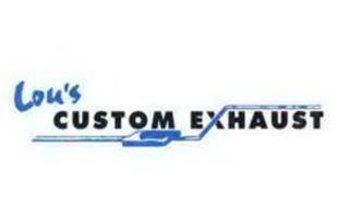 Lous Custom Exhaust >> Lou S Custom Exhaust Trademark Of Lou S Custom Exhaust Inc Serial