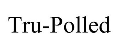 TRU-POLLED