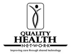 QUALITY HEALTH N·E·T·W·O·R·K IMPROVING CARE THROUGH SHARED TECHNOLOGY