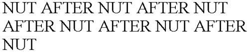 NUT AFTER NUT AFTER NUT AFTER NUT AFTER NUT AFTER NUT