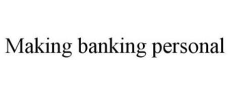 MAKING BANKING PERSONAL