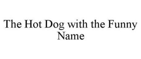 THE HOT DOG WITH THE FUNNY NAME