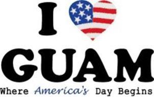 I GUAM WHERE AMERICA'S DAY BEGINS