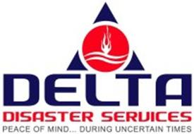 DELTA DISASTER SERVICES PEACE OF MIND...DURING UNCERTAIN TIMES
