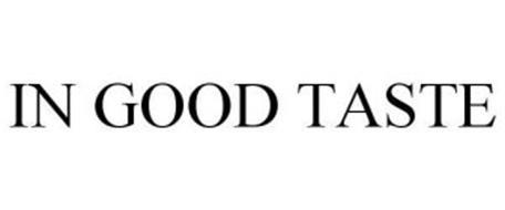 IN GOOD TASTE