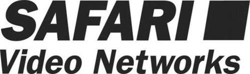 SAFARI VIDEO NETWORKS