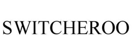 SWITCHEROO