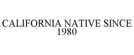 CALIFORNIA NATIVE SINCE 1980