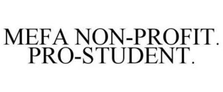 MEFA NON-PROFIT. PRO-STUDENT.