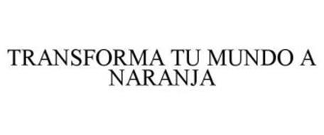 TRANSFORMA TU MUNDO A NARANJA