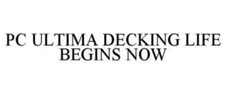 PC ULTIMA DECKING LIFE BEGINS NOW
