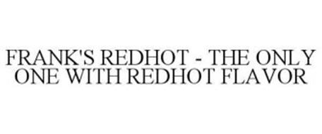FRANK'S REDHOT - THE ONLY ONE WITH REDHOT FLAVOR