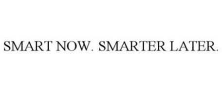 SMART NOW. SMARTER LATER.