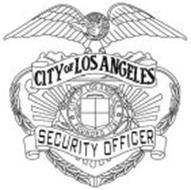 CITY OF LOS ANGELES SECURITY OFFICER FOUNDED 1781 CITY OF LOS ANGELES