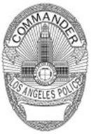 COMMANDER LOS ANGELES POLICE CITY OF LOS ANGELES FOUNDED 1781