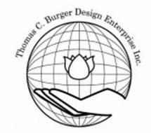 THOMAS C. BURGER DESIGN ENTERPRISE INC.
