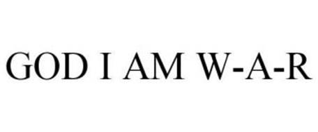 GOD I AM W-A-R