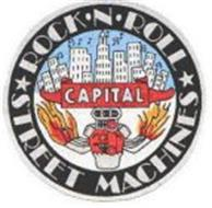ROCK·N·ROLL CAPITAL STREET MACHINES