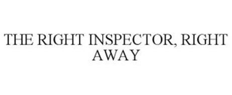 THE RIGHT INSPECTOR, RIGHT AWAY