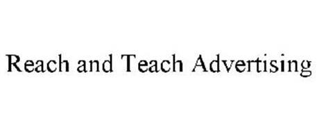 REACH AND TEACH ADVERTISING