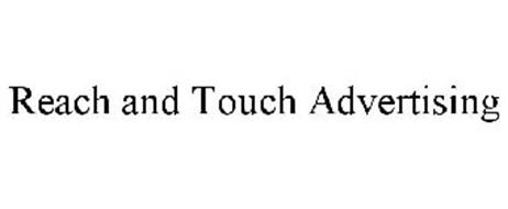 REACH AND TOUCH ADVERTISING