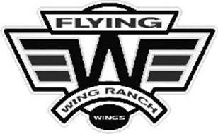 WINGS FLYING W WING RANCH WINGS
