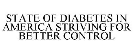 STATE OF DIABETES IN AMERICA STRIVING FOR BETTER CONTROL