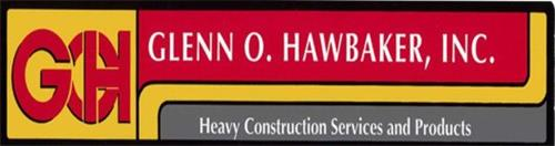 GOH GLENN O. HAWBAKER, INC. HEAVY CONSTRUCTION SERVICES AND PRODUCTS