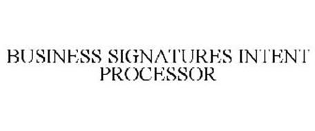 BUSINESS SIGNATURES INTENT PROCESSOR